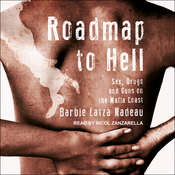 Roadmap to Hell: Sex, Drugs, and Guns on the Mafia Coast Audiobook, by Barbie Latza Nadeau|