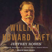 William Howard Taft: The American Presidents Series: The 27th President, 1909-1913 Audiobook, by Jeffrey Rosen