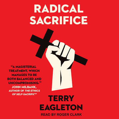 Radical Sacrifice Audiobook, by Terry Eagleton
