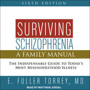 Surviving Schizophrenia, 6th Edition: A Family Manual Audiobook, by E. Fuller Torrey