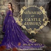 Summers at Castle Auburn Audiobook, by Sharon Shinn
