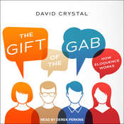 The Gift of the Gab: How Eloquence Works Audiobook, by David Crystal
