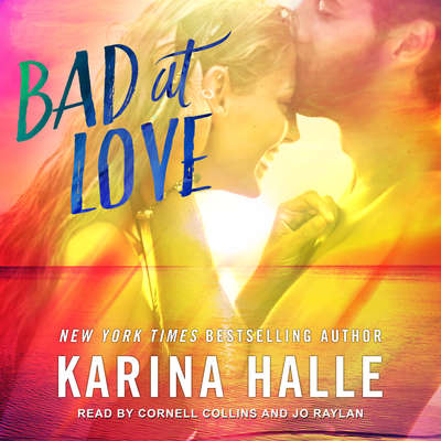 Bad at Love Audiobook, by Karina Halle