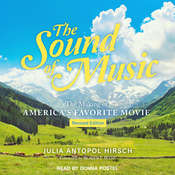The Sound of Music: The Making of Americas Favorite Movie Audiobook, by Julia Antopol Hirsch