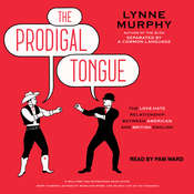 The Prodigal Tongue: The Love-Hate Relationship Between American and British English Audiobook, by Lynne Murphy