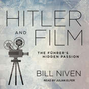 Hitler and Film: The Führers Hidden Passion Audiobook, by Bill Niven