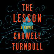 The Lesson: A Novel Audiobook, by Cadwell Turnbull