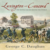 Lexington and Concord: The Battle Heard Round the World Audiobook, by George C. Daughan