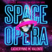 Space Opera Audiobook, by Catherynne M. Valente|