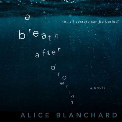 A Breath After Drowning Audiobook, by Alice Blanchard