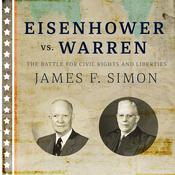 Eisenhower vs. Warren: The Battle for Civil Rights and Liberties Audiobook, by James F. Simon