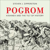 Pogrom: Kishinev and the Tilt of History Audiobook, by Steven J. Zipperstein