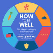 How to Be Well: The 6 Keys to a Happy and Healthy Life Audiobook, by Frank Lipman