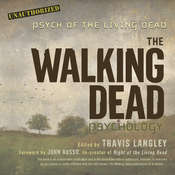 The Walking Dead Psychology: Psych of the Living Dead Audiobook, by Travis Langley