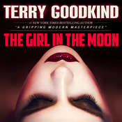 The Girl in the Moon Audiobook, by Terry Goodkind