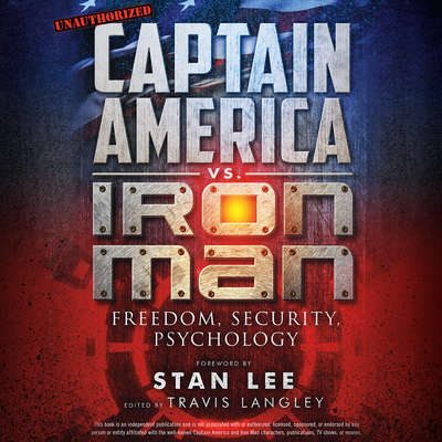 Captain America vs. Iron Man: Freedom, Security, Psychology Audiobook, by Travis Langley