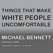 Things That Make White People Uncomfortable Audiobook, by Michael  Bennett, Michael Bennett, Dave Zirin