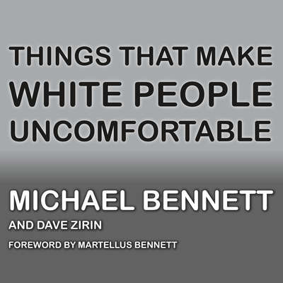 Things That Make White People Uncomfortable Audiobook, by Michael  Bennett