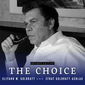 The Choice Audiobook, by Eliyahu M. Goldratt, Efrat Goldratt-Ashlag