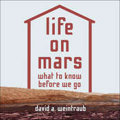 Life on Mars: What to Know Before We Go Audiobook, by David A. Weintraub