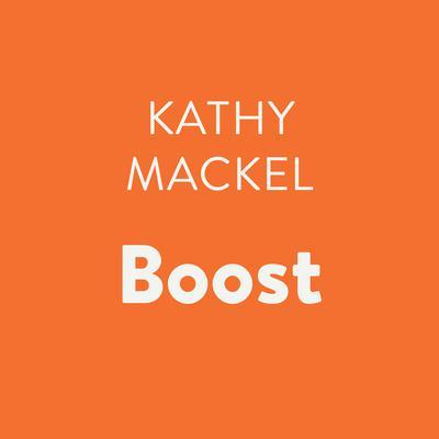 Boost Audiobook, by Kathy Mackel