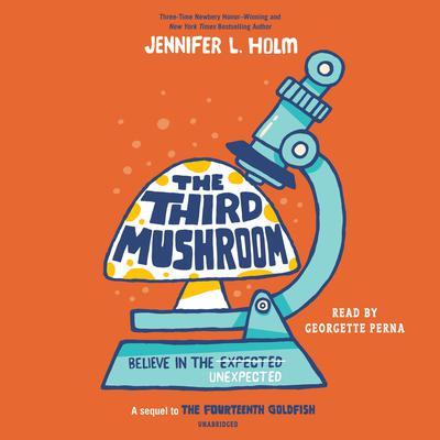 The Third Mushroom Audiobook, by Jennifer L. Holm