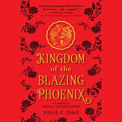 Kingdom of The Blazing Phoenix Audiobook, by Julie C. Dao