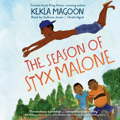 The Season of Styx Malone Audiobook, by Kekla Magoon