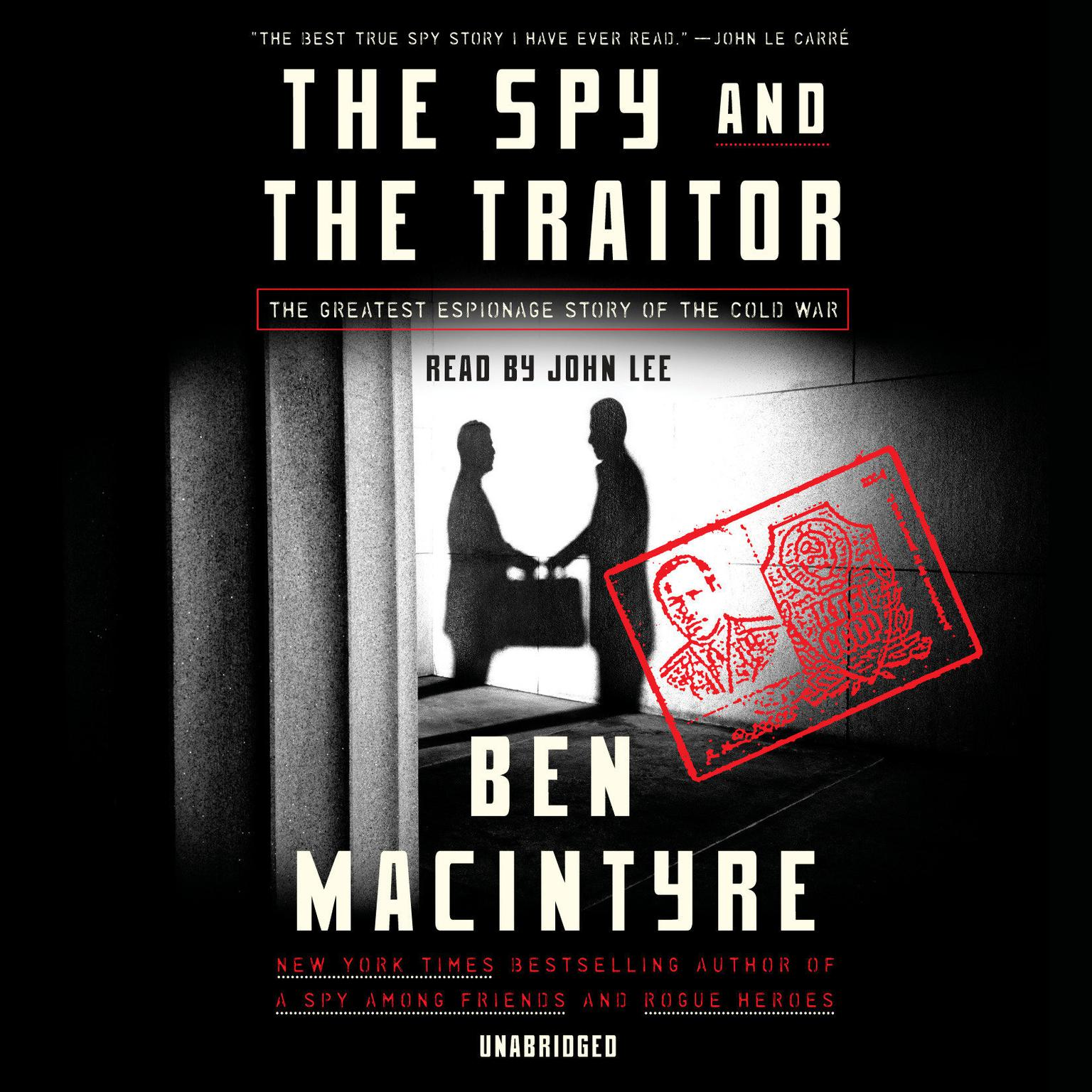 Printable The Spy and the Traitor: The Greatest Espionage Story of the Cold War Audiobook Cover Art
