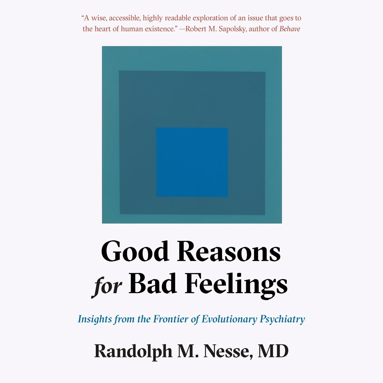 Printable Good Reasons for Bad Feelings: Insights from the Frontier of Evolutionary Psychiatry Audiobook Cover Art