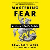 Mastering Fear: A Navy SEALs Guide Audiobook, by Brandon Webb, John David Mann