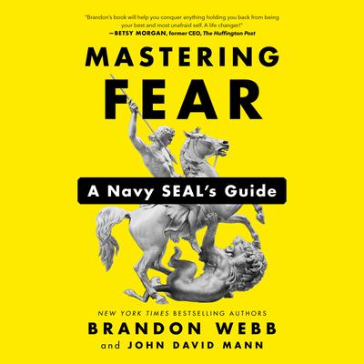 Mastering Fear: A Navy SEALs Guide Audiobook, by Brandon Webb