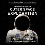 The Penguin Book of Outer Space Exploration: NASA and the Incredible Story of Human Spaceflight Audiobook, by Author Info Added Soon|