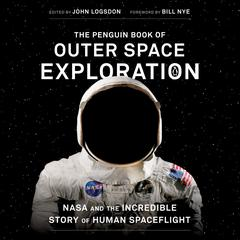 The Penguin Book of Outer Space Exploration: NASA and the Incredible Story of Human Spaceflight Audiobook, by Author Info Added Soon