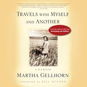 Travels with Myself and Another: A Memoir Audiobook, by Martha Gellhorn