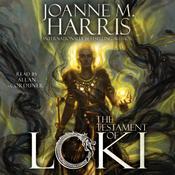 The Testament of Loki Audiobook, by Joanne M. Harris