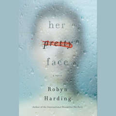 Her Pretty Face Audiobook, by Robyn Harding