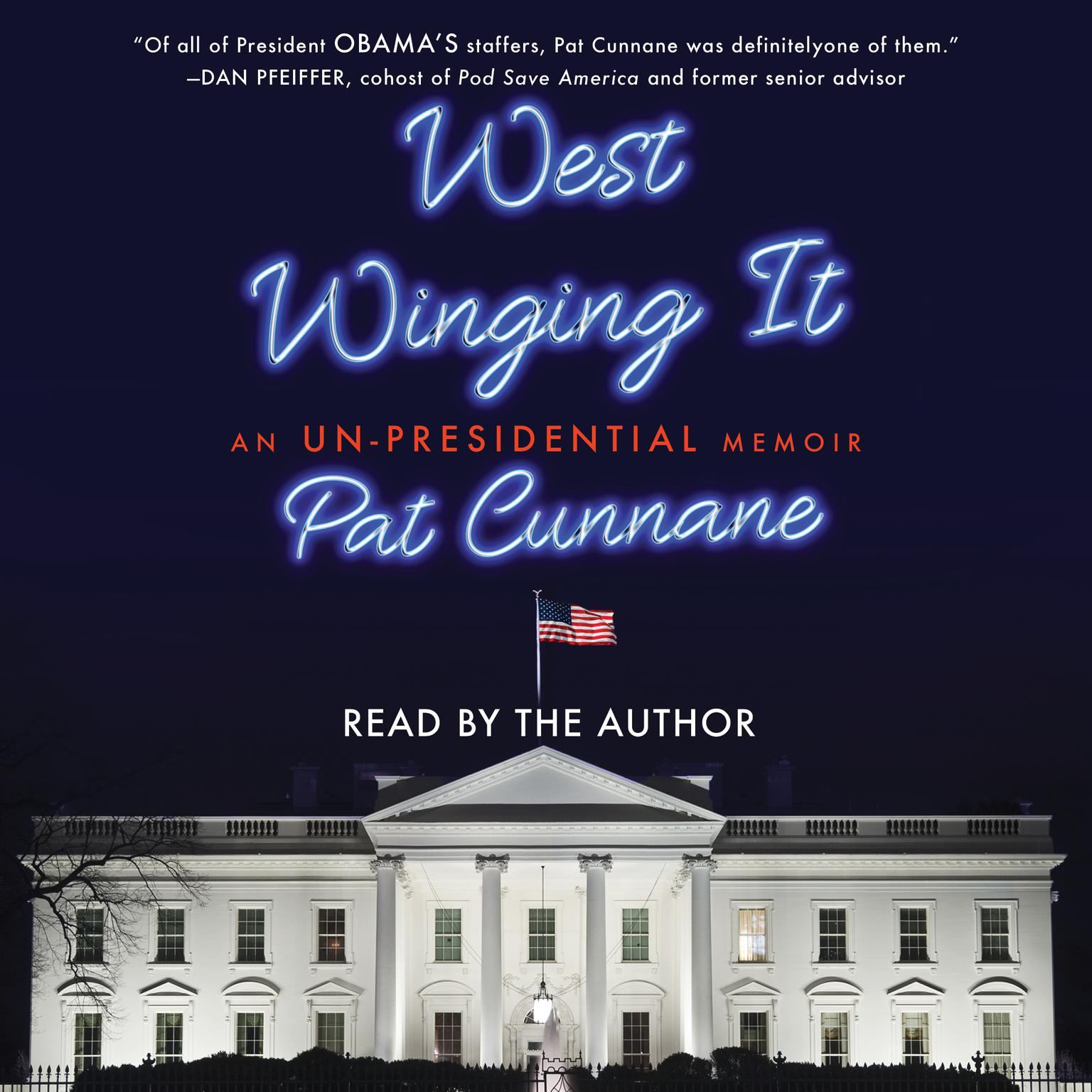 West Winging It: An Un-presidential Memoir Audiobook, by Pat Cunnane