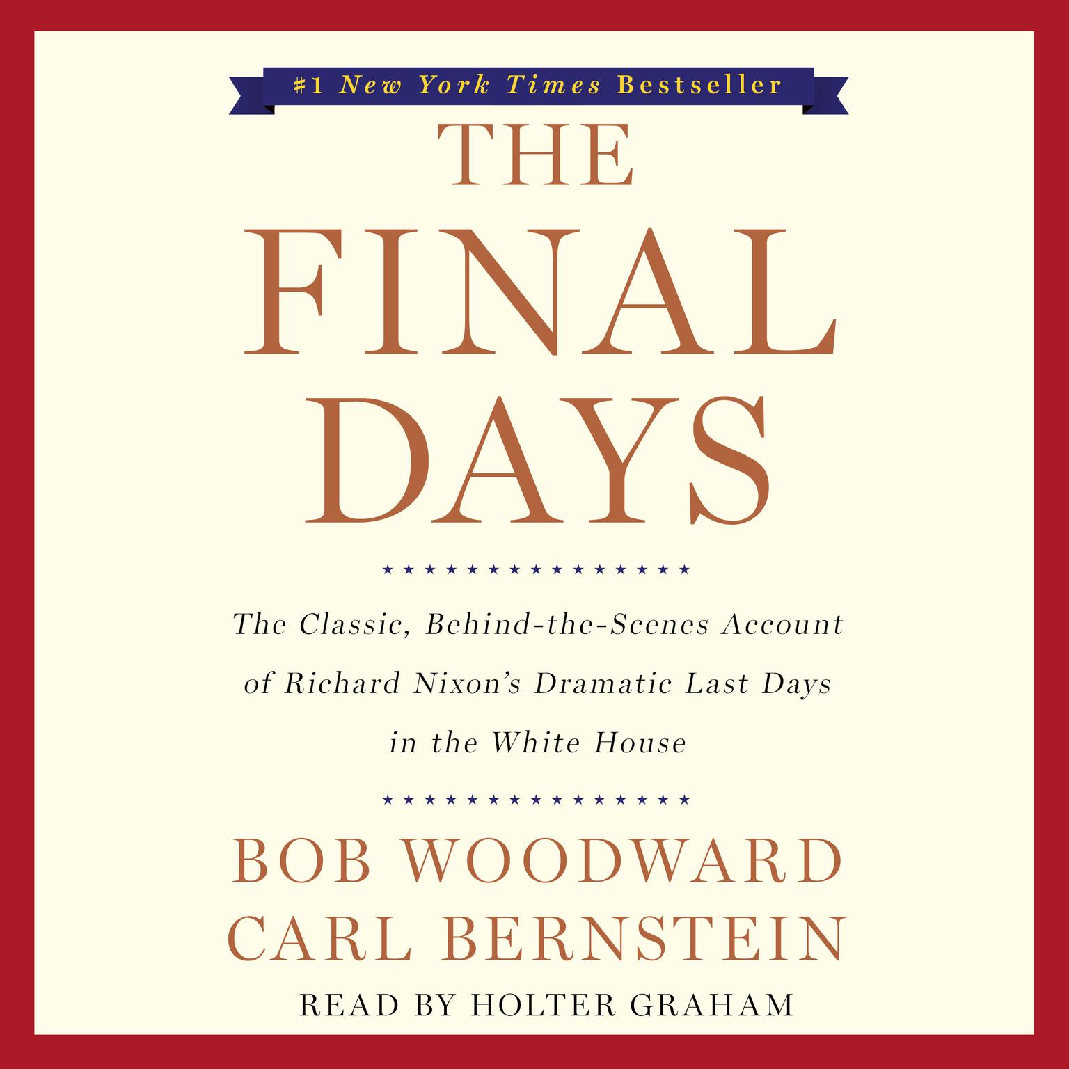 Printable The Final Days: The Classic, Behind-the-Scenes Account of Richard Nixon's Dramatic Last Days in the White House Audiobook Cover Art