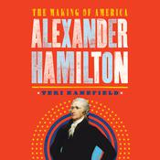 Alexander Hamilton: The Making of America Audiobook, by Teri Kanefield|