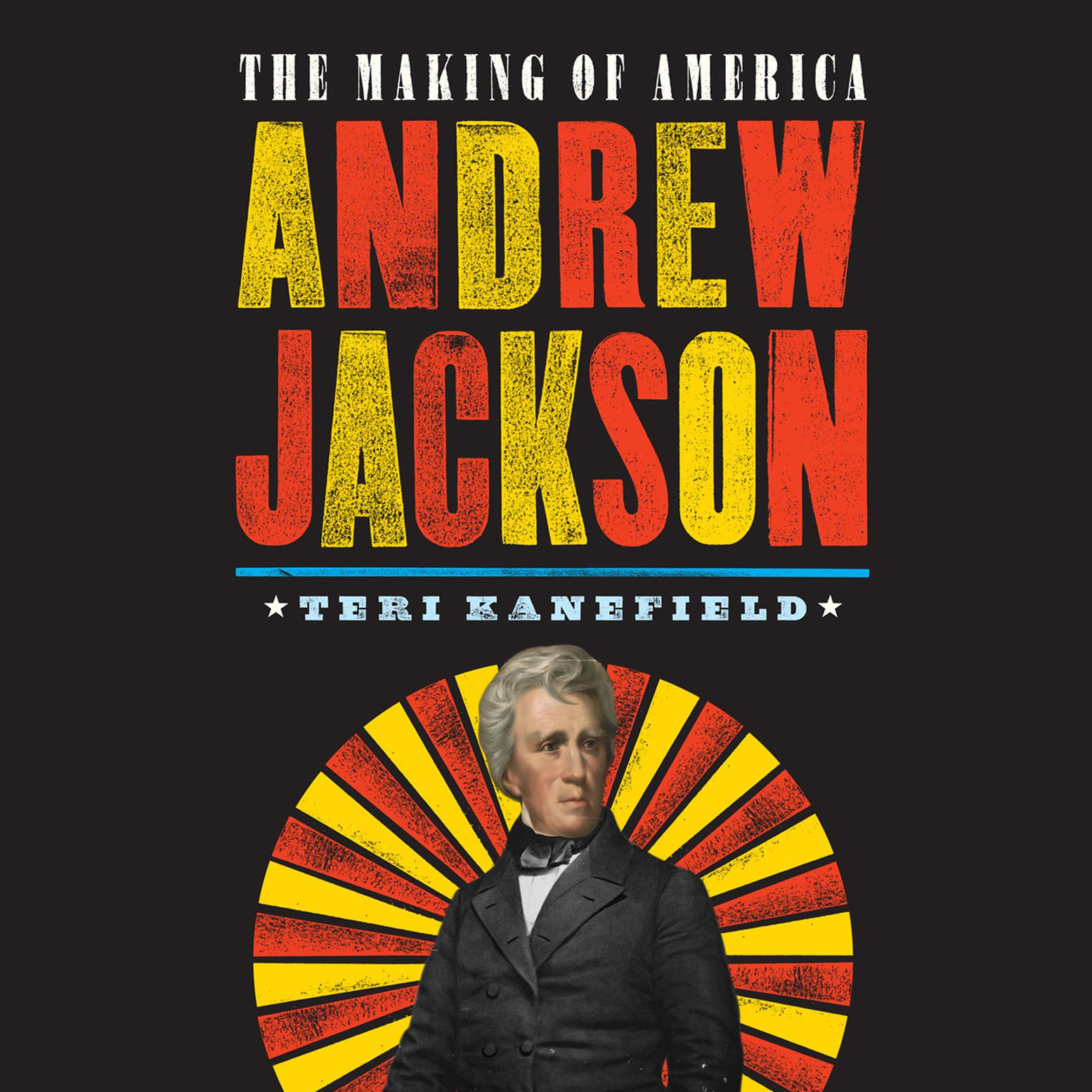 Printable Andrew Jackson: The Making of America Audiobook Cover Art