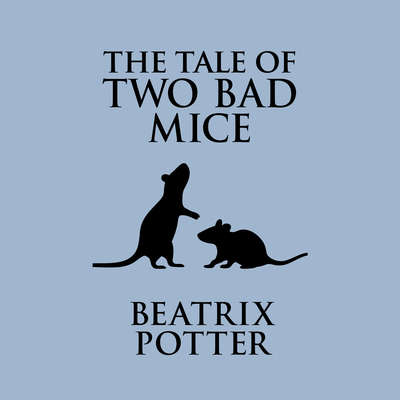 The Tale of Two Bad Mice Audiobook, by Beatrix Potter