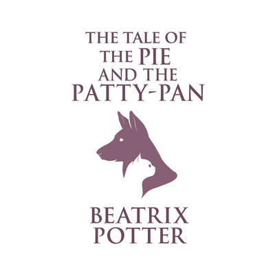 The Tale of the Pie and the Patty-Pan Audiobook, by Beatrix Potter