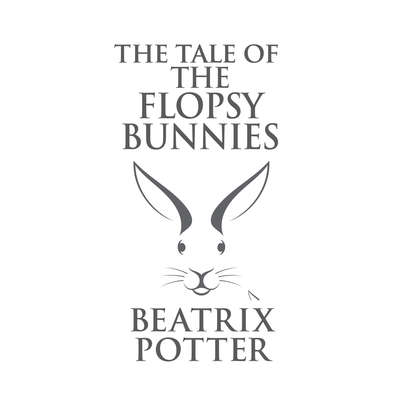 The Tale of the Flopsy Bunnies Audiobook, by Beatrix Potter