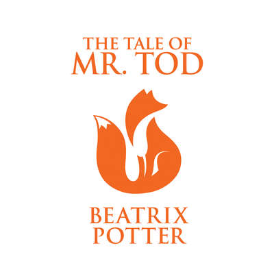 The Tale of Mr. Tod Audiobook, by Beatrix Potter