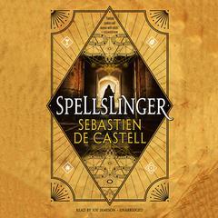 Spellslinger Audiobook, by Sebastien de Castell