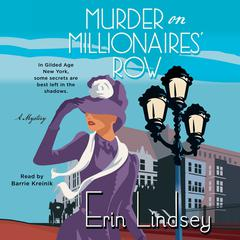 Murder on Millionaires Row: A Mystery Audiobook, by Erin Lindsey