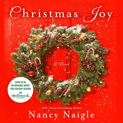 Christmas Joy: A Novel Audiobook, by Nancy Naigle