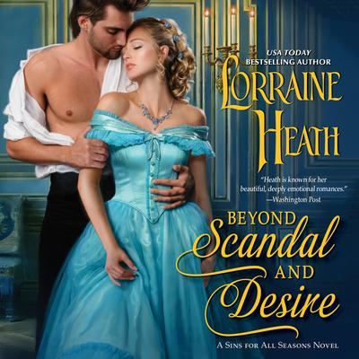 Beyond Scandal and Desire: A Sins for All Seasons Novel Audiobook, by Lorraine Heath