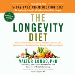 The Longevity Diet: Discover the New Science behind Stem Cell Activation and Regeneration to Slow Aging, Fight Disease, and Optimize Weight Audiobook, by